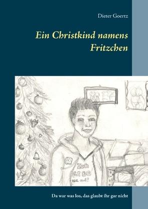 Ein Christkind namens Fritzchen von Goertz,  Dieter