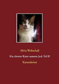Ein cleverer Kater namens Jack Teil II von Wobschall,  Silvia