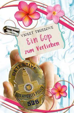 Ein Cop zum Verlieben von Truelove,  Violet
