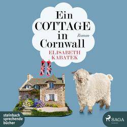 Ein Cottage in Cornwall von Kabatek,  Elisabeth, Kiesewetter,  Caroline