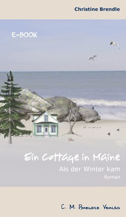 Ein Cottage in Maine von Brendle,  Christine