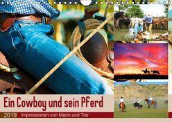 Ein Cowboy und sein Pferd 2019. Impressionen von Mann und Tier (Wandkalender 2019 DIN A4 quer) von Lehmann (Hrsg.),  Steffani