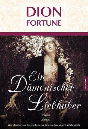 Ein dämonischer Liebhaber von Fortune,  Dion
