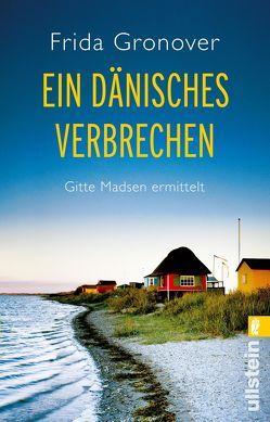 Ein dänisches Verbrechen von Gronover,  Frida
