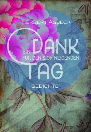 Ein Dank für den sich neigenden Tag von Asbeck,  Herbert, Himmes,  Bettina
