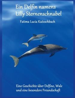 Ein Delfin namens Lilly Sternenschnabel von Kutzschbach,  Fatima