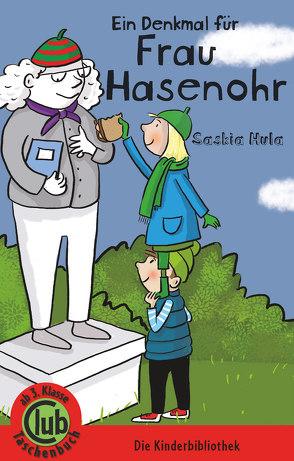 Ein Denkmal für Frau Hasenohr von Hula,  Saskia