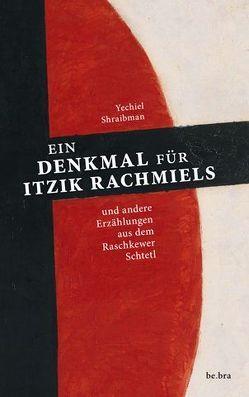 Ein Denkmal für Itzik Rachmiels von Andresen,  Gabriele, Dähnhardt,  Ernst-Harald, Greve,  Dorothea, Shraibman,  Yechiel