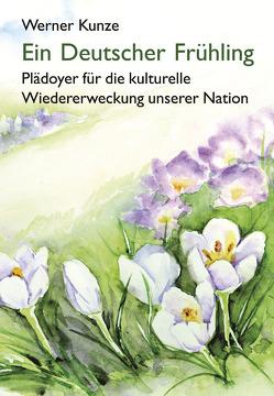 Ein Deutscher Frühling von Kunze,  Werner