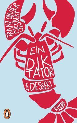 Ein Diktator zum Dessert von Giesbert,  Franz-Olivier, Segerer,  Katrin