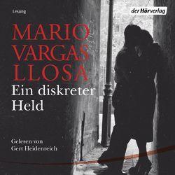 Ein diskreter Held von Brovot,  Thomas, Heidenreich,  Gert, Vargas Llosa,  Mario