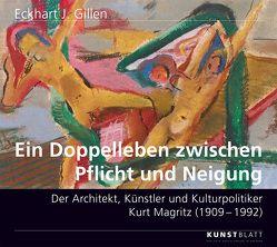 Ein Doppelleben zwischen Pflicht und Neigung. von Atanassow,  Alexander, Gillen,  Eckhart J., Magritz,  Kurt