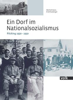 Ein Dorf im Nationalsozialismus von Kasberger,  Erich, Krauss,  Marita