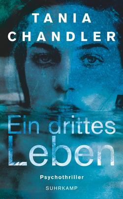 Ein drittes Leben von Chandler,  Tania, Witthuhn,  Karen, Wörtche,  Thomas