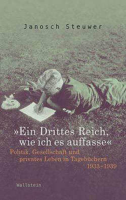 »Ein Drittes Reich, wie ich es auffasse« von Steuwer,  Janosch