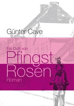 Ein Duft von Pfingstrosen von Cave,  Günter