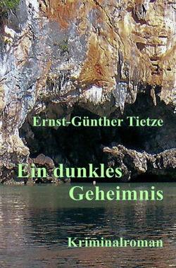 Ein dunkles Geheimnis von Tietze,  Ernst-Günther