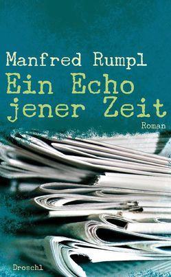 Ein Echo jener Zeit von Rumpl,  Manfred