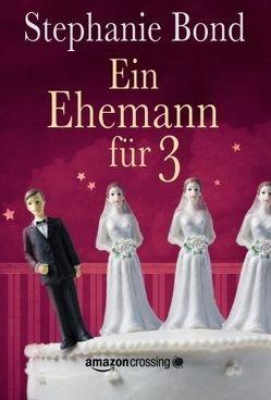 Ein Ehemann für 3 von Ain,  Bettina, Bond,  Stephanie