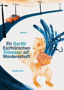 Ein Eichhörnchen auf Wanderschaft von Eliasson,  Gyròir, Jurt,  Laura, Kreutzer,  Gert