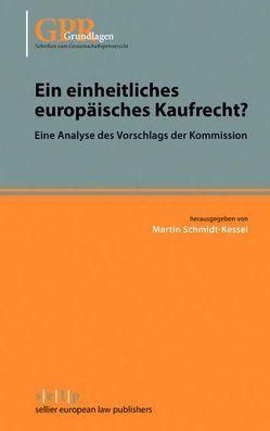 Ein einheitliches europäisches Kaufrecht? von Schmidt-Kessel,  Martin