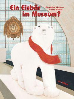 Ein Eisbär im Museum? von Boillat,  Joanna, Elschner,  Géraldine