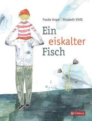 Ein eiskalter Fisch von Angel,  Frauke, Kihßl,  Elisabeth