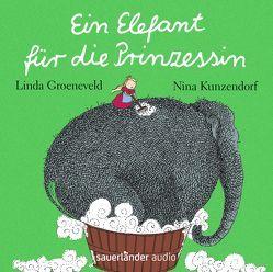 Ein Elefant für die Prinzessin von Erdorf,  Rolf, Groeneveld,  Linda, Kauffels,  Dirk, Kunzendorf,  Nina