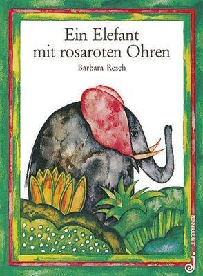 Ein Elefant mit rosaroten Ohren von Harranth,  Wolf, Resch,  Barbara