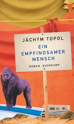 Ein empfindsamer Mensch von Profousová,  Eva, Topol,  Jáchym