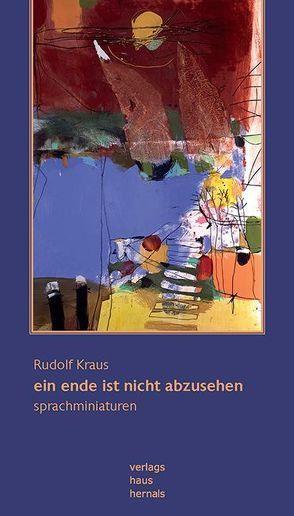 ein ende ist nicht abzusehen von Kraus,  Rudolf