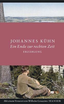 Ein Ende zur rechten Zeit von Genazino,  Wilhelm, Kühn,  Johannes