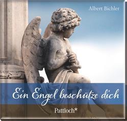 Ein Engel beschütze dich von Bichler,  Albert