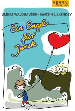 Ein Engel für Janek von Lilkendey,  Martin, Waldhausen,  Ulrike