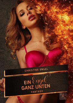 Ein Engel ganz unten von Engel,  Christine