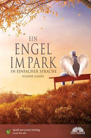 Ein Engel im Park von Ganser,  Susanne, Spaß am Lesen Verlag GmbH
