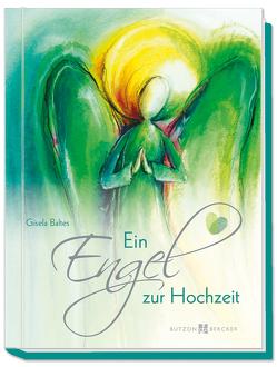Ein Engel zur Hochzeit von Baltes,  Gisela, Stump,  Heidi