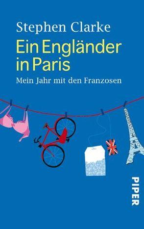 Ein Engländer in Paris von Clarke,  Stephen, Wollermann,  Thomas