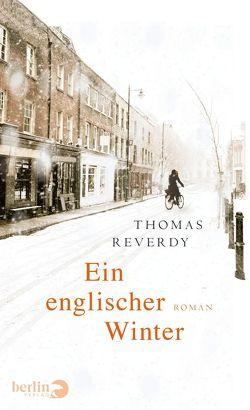 Ein englischer Winter von Große,  Brigitte, Reverdy,  Thomas