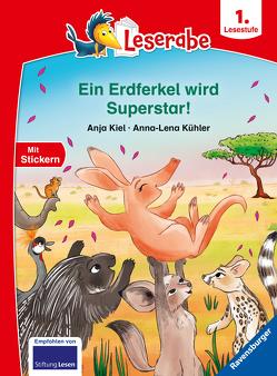 Ein Erdferkel wird Superstar! – Leserabe ab 1. Klasse – Erstlesebuch für Kinder ab 6 Jahren von Kiel,  Anja, Kühler,  Anna-Lena