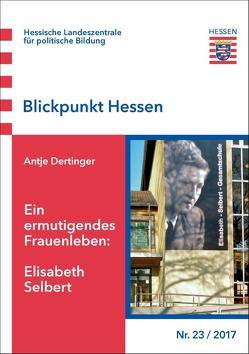 Ein ermutigendes Frauenleben: Elisabeth Selbert von Dertinger,  Antje