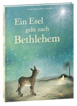 Ein Esel geht nach Bethlehem von Bernadette, Scheidl,  Gerda-Marie