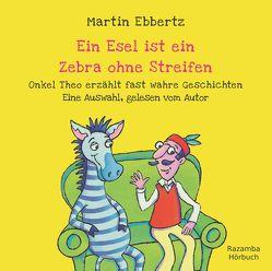 Ein Esel ist ein Zebra ohne Streifen von Ebbertz,  Martin