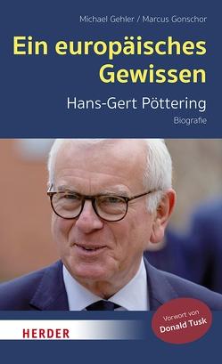Ein europäisches Gewissen von Gehler,  Michael, Gonschor,  Marcus, Tusk,  Donald
