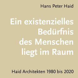 Ein existenzielles Bedüfnis des Menschen liegt im Raum von Haid,  Hans Peter