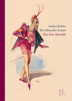 Ein fahrender Scolast von Köhler,  Steffen