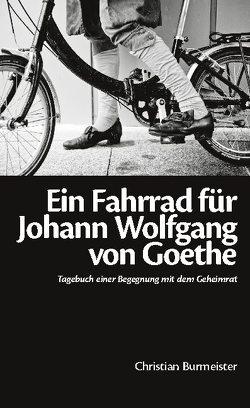 Ein Fahrrad für Johann Wolfgang von Goethe von Burmeister,  Christian