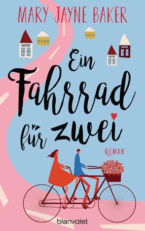 Ein Fahrrad für zwei von Baker,  Mary Jayne, Göhler,  Christoph