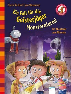 Ein Fall für die Geisterjäger. Monsteralarm! von Rieckhoff,  Sibylle, Wienekamp,  Jann