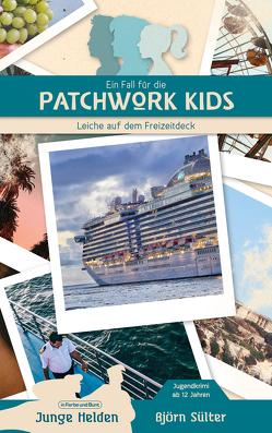 Ein Fall für die Patchwork Kids von Sülter,  Björn
